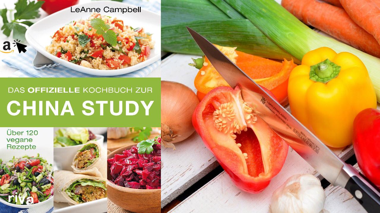 Das offizielle Kochbuch zur China Study - Über 120 vegane Rezepte