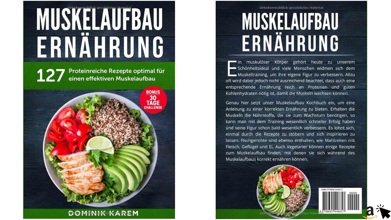 Muskelaufbau Ernährung - 127 proteinreiche Rezepte optimal für einen effektiven Muskelaufbau